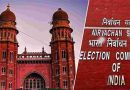 Madras High Court lashed out on Election Commission